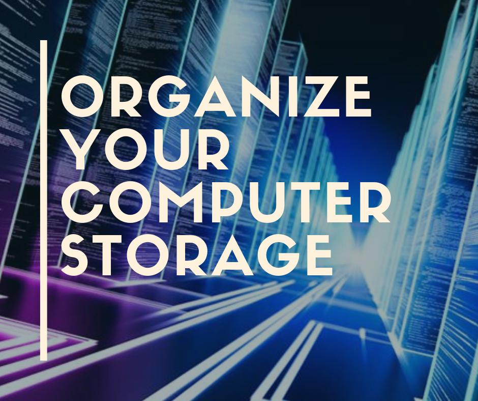 Organize computer storage